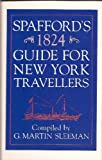 img - for Spaffords 1824 Guide for New York Travelers book / textbook / text book