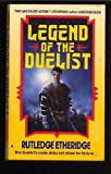 img - for Legend of the Duelist by Rutledge Etheridge (1993-07-01) book / textbook / text book