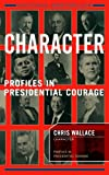 Character: Profiles In Presidential Courage