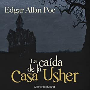 La caída de la casa Usher [The Fall of the House of Usher] | [Edgar Allan Poe]