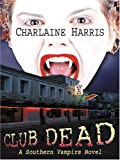 Club Dead (1587249936) by Harris, Charlaine