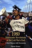 img - for By Padraic Kenney - Democratic Revolutions at the Cold War's End 1989: A Brief History with Documents book / textbook / text book