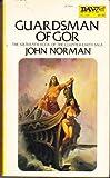 Guardsman of Gor (Jason Marshall Trilogy, Bk. 3) (Chronicles of Counter-Earth, Vol. 16)