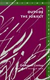 Outside the Subject (Meridian: Crossing Aesthetics) (0804721998) by Levinas, Emmanuel