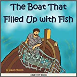 img - for The Boat That Filled Up with Fish (Bible Stories for Kids) book / textbook / text book