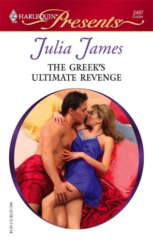 The Greek's Ultimate Revenge (Presents), JULIA JAMES