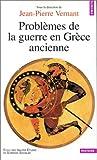 Problèmes de la guerre en Grèce ancienne (French Edition) (2020386208) by Vernant, Jean-Pierre