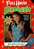 img - for Blue Ribbon Christmas (Full House Stephanie) book / textbook / text book