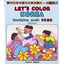 Lets Color Korea: Traditional Games