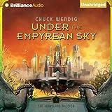 Under the Empyrean Sky: The Heartland Trilogy, Book 1