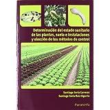 Determinacion del estado sanitario de las plantas, suelo (Certificado Profesiondad.)