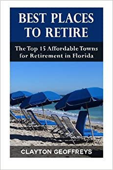 Best places to retire the top 15 affordable towns for for Best places to retire in florida