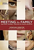 img - for Meeting the Family: One Man's Journey Through His Human Ancestry by Donovan Webster (2010-04-20) book / textbook / text book