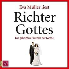 Richter Gottes: Die geheimen Prozesse der Kirche Hörbuch von Eva Müller Gesprochen von: Eva Müller