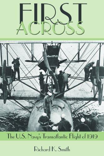 First Across!: The U.S. Navy's Transatlantic Flight of 1919