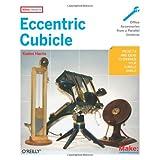 Eccentric Cubicle (Make: Projects) ~ Kaden Harris
