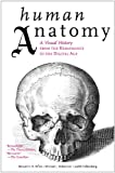 img - for Human Anatomy: A Visual History from the Renaissance to the Digital Age book / textbook / text book