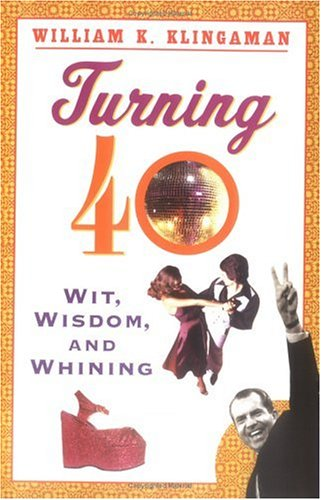 Image for Turning 40: Wit, Wisdom, and Whining (Plume)