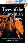 Trees of the Carolinian Forest: A Gui...