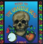 Pickin on the Grateful Dead: A Tribute