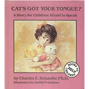 Cat's Got Your Tongue?: A Story for Children Afraid to Speak