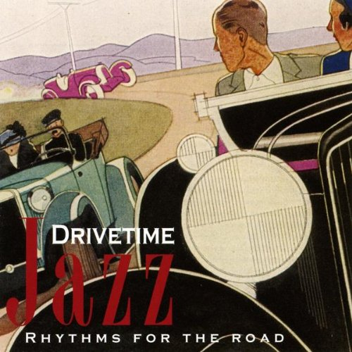 Drivetime Jazz: Rhythms For The Road by Duke Ellington, Louis Armstrong, Artie Shaw, Benny Goodman and Paul Whiteman Orchestra