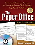 The Paper Office, Fourth Edition: Forms, Guidelines, and Resources to Make Your Practice Work Ethically, Legally, and Profitably (The Clinician's Toolbox)