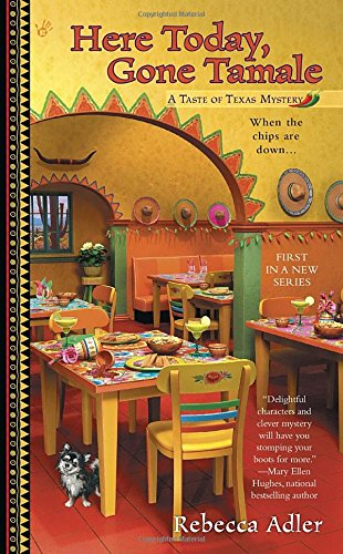 Here Today, Gone Tamale: A Taste of Texas Mystery PDF