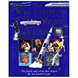 img - for The 20th Century Year by Year: The People and Events That Shaped the Last Hundred Years by Charles Phillips (1999-07-15) book / textbook / text book