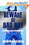 Beware of Bad Boy (English Edition)