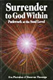 Eva Pierrakos Surrender to God within: Pathwork at the Soul Level (Pathwork Series)