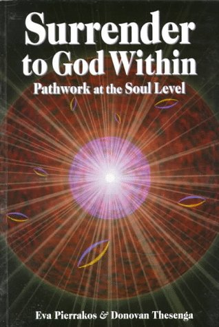 Surrender to God Within Pathwork at the Soul Level Pathwork Series096149378X