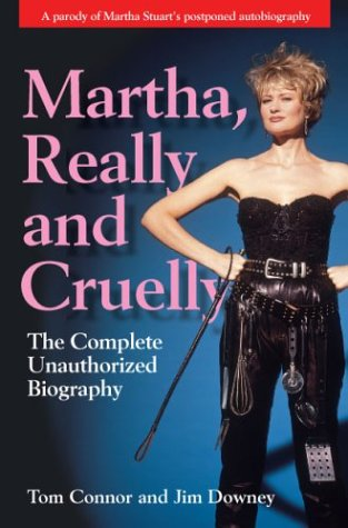 Martha, Really and Cruelly: The Completely Unauthorized Autobiography PDF