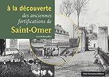 echange, troc Laurent Bocquillon - A la découverte des anciennes fortifications de Saint-Omer