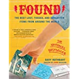 Found: The Best Lost, Tossd, and Forgotten Items from Around the World ~ Davy Rothbart