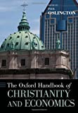 The Oxford Handbook of Christianity and Economics (Oxford Handbooks)