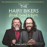 The Hairy Bikers Blood, Sweat and Tyres: The Autobiography | Si King,Dave Myers