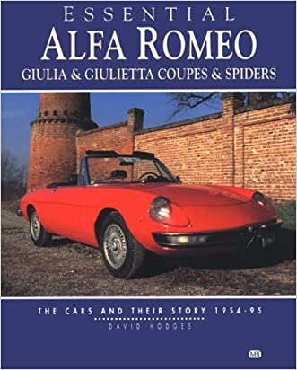 Essential Alfa Romeo Giulia & Giulietta Coupes & Spiders: The Cars and Their Story 1954-95 written by David Hodges