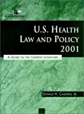 U.S. Health Law and Policy 2001: A Guide to the Current Literature (J-B AHA Press)