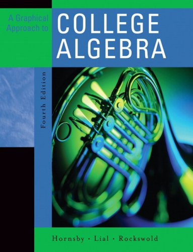 Graphical Approach to College Algebra, A (4th Edition)
