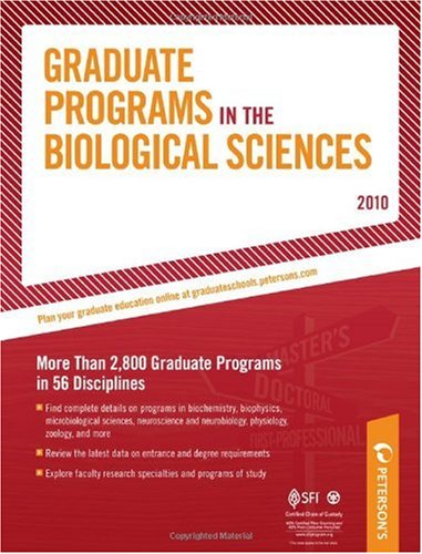 Graduate Programs In The Biological Sciences - 2010: More Than 2,800 Gradute Programs In 56 Disciplines (Peterson'S Graduate Programs In The Biological Sciences)