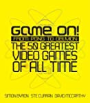 Game On!: From Pong to Oblivion - The...