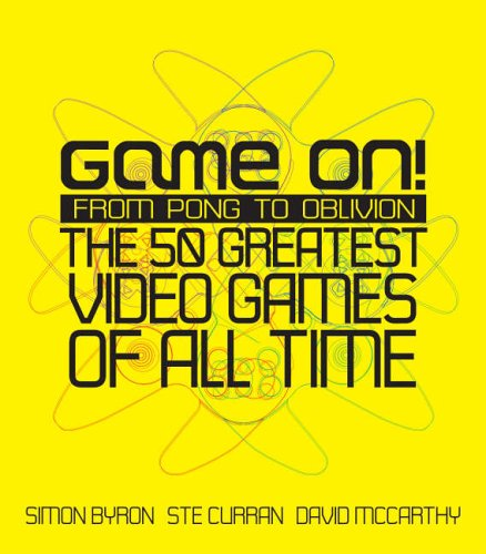 Game On!: From Pong to GTA - The Greatest Games of All Time