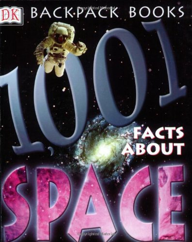 Backpack Books: 1001 Facts About Space (Backpack Books)