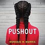 Pushout: The Criminalization of Black Girls in Schools | Monique W. Morris