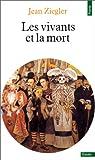 echange, troc Jean Ziégler - Les vivants et la mort