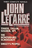 John Le Carré : Three Complete Novels ( Tinker, Tailor, Soldier, Spy / The Honourable Schoolboy / Smileys People )