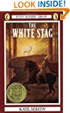 The White Stag (Newbery Library, Puffin)