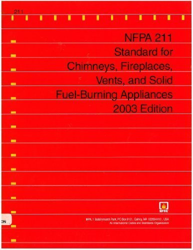 Nfpa 211 : Standard for Chimneys, Fireplaces, Vents, and Solid Fuel-Burning Appliances : 2003 Edition