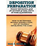 Deposition Preparation: For All Kinds of Cases, and in All Jurisdictions (Paperback) - Common